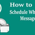 Best ways to Schedule WhatsApp Messages